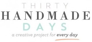 Thirty Handmade Days - 30 days {Thirty Handmade Days}
